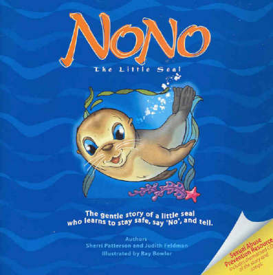 NoNo the Little Seal: The Gentle Story of a Little Seal Who Learns to Stay Safe, Say 'No' and Tell (Includes CD)