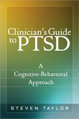 Clinician's Guide to PTSD: A Cognitive-Behavioral Approach