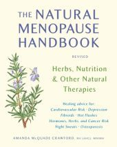Natural Menopause Handbook: Herbs, Nutrition & Other Natural Therapies (revised)