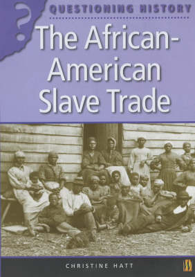 Questioning History: the African-American Slave Trade