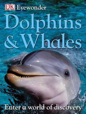 Dolphins and Whales (Eyewonder Series)
