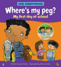 Where's My Peg? My First Day at School