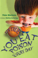 You Eat Poison Every Day (It's True!)