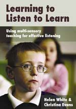 Learning to Listen to Learn : Using Multi-Sensory Teaching for Effective Listening