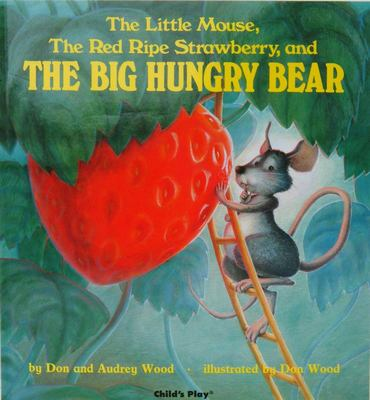 The Little Mouse, The Red Ripe Strawberry and  The Big Hungry Bear (Giant Lap Book)