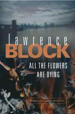 All The Flowers Are Dying ( Scudder #16 )