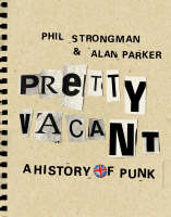 Pretty Vacant: A History of Punk