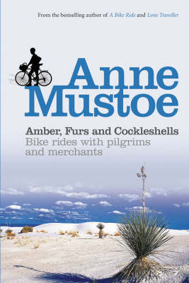 Amber, Furs & Cockleshells : Bike Rides with Pilgrims & Merchants
