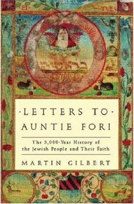 Letters to Auntie Fori:The 5,000-Year History of the Jewish People and Their Faith