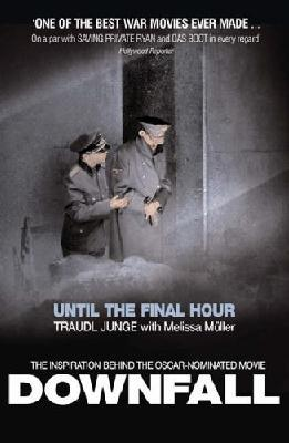 Until the Final Hour (Downfall movie tie-in)