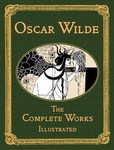 Oscar Wilde - The Complete Works