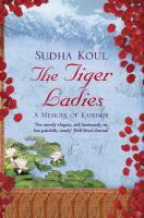 The Tiger Ladies : A Memoir of Kashmir