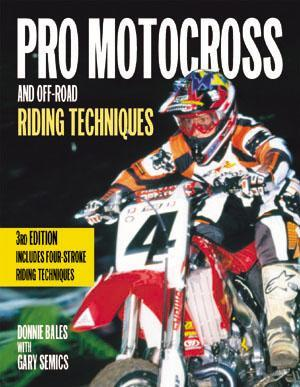 Pro Motocross and Off-Road Riding Techniques (3rd Edition)