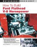 How to Build Ford Flathead V-8 Horsepower
