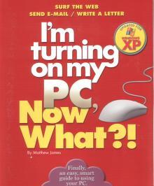 I\'m Turning on My PC, Now What?