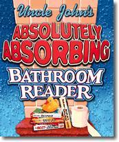 Uncle Johns Absolutely Absorbing Bathroom Reader