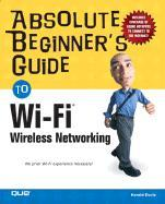 WI-FI Wireless Networking Absolute Beginners Guide