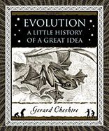 Evolution : A Little History of a Great Idea (Wooden Books)
