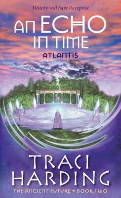 An Echo in Time: Atlantis (Ancient Future #2)