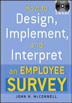 How to Design, Implement and Interpret an Employee Survey
