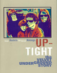 Uptight : The Velvet Underground Story