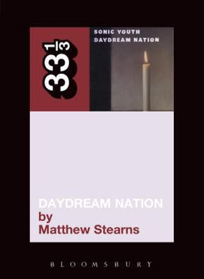 Sonic Youth's Daydream Nation 33 1/3