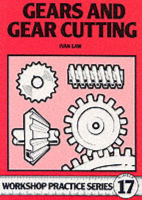 Workshop Practice Series # 17 Gears and Gear Cutting