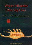 Woven Histories, Dancing Lives (out of print)
