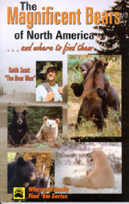 Magnificent Bears of North America...and Where to Find Them