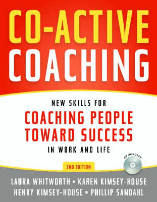 Co-active Coaching : New skills for coaching people toward success in work and life