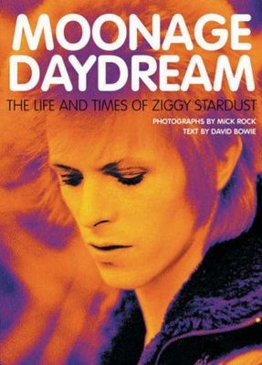Moonage Daydream : The life and times of Ziggy Stardust