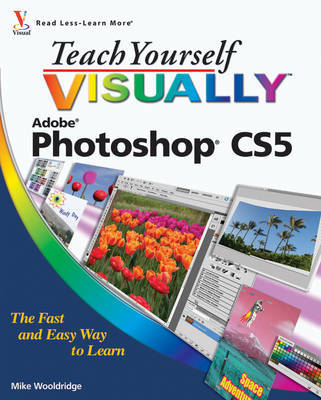 Teach Yourself VISUALLYTM Photoshop CS5
