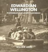 Edwardian Wellington: Photographs by Joseph Zachariah