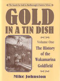 Gold in a Tin Dish: The Search for Gold in Marlborough & Eastern Nelson