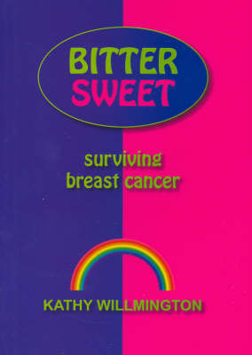 Bitter Sweet, Surviving Breast Cancer