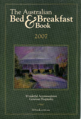 The Australian Bed and Breakfast Book 2007