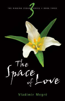 The Space of Love (#3 Ringing Cedars) (2nd revised edition 2008)
