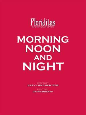 Morning Noon & Night : Floriditas Cafe, Restaurant & Bakery