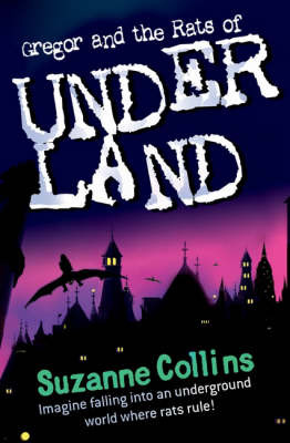Gregor and the Rats of Underland (Underland Chronicles #1)