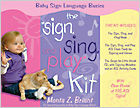 The 'Sign Sing and Play!' Kit