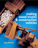 Making Wood Trucks and Construction Vehicles