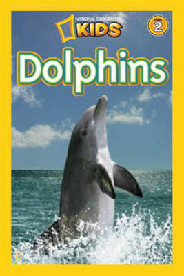 Dolphins (National Geographic Readers Level 2)