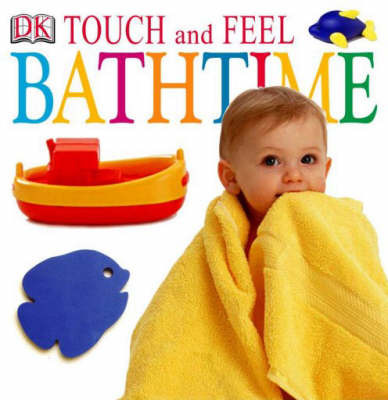DK Touch and Feel: Bathtime