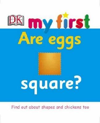 My First: Are Eggs Square?