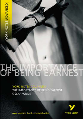 York Notes Advanced - The Importance of Being Earnest