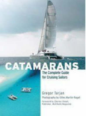 Catamarans : The complete guide for cruising sailors