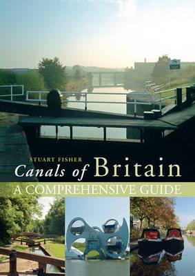 The Canals of Britain : A complete guide