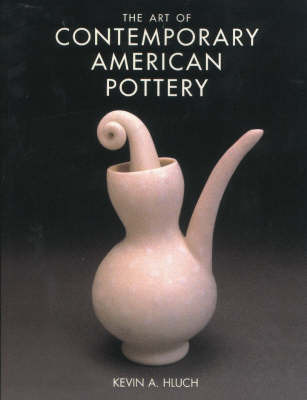 Art of Contemporary American Pottery