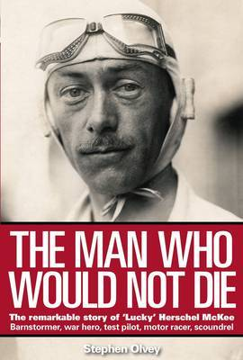 The Man Who Would Not Die ; The Remarkable Story of Herschel McKee