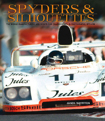 Spyders and Silhouettes: The World Manufacturers and Sports Car Championships in Photographs, 1972-1981